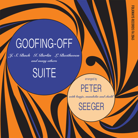 <b>Pete Seeger </b><br><i>Goofing-off Suite</i>