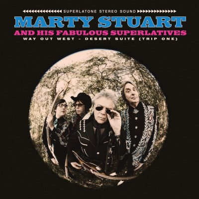 <b>Marty Stuart And His Fabulous Superlatives </b><br><i>Way Out West - Desert Suite (Trip One)</i>