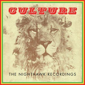 <b>Culture </b><br><i>The Nighthawk Recordings</i>