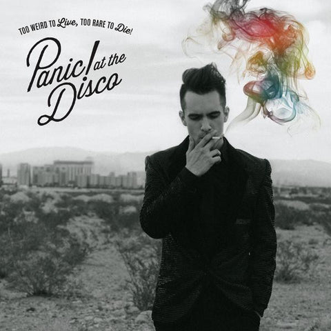 <b>Panic! At The Disco </b><br><i>Too Weird To Live, Too Rare To Die!</i>