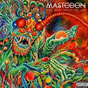 <b>Mastodon </b><br><i>Once More 'Round The Sun</i>