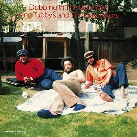 <b>King Tubby's And The Agrovators </b><br><i>Dubbing In The Back Yard</i>