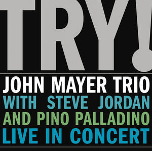 <b>John Mayer Trio </b><br><i>Try!</i>