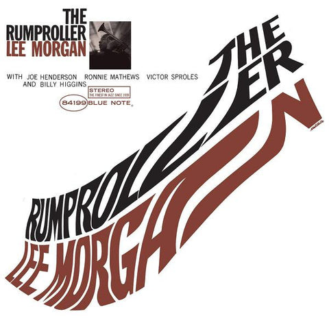 <b>Lee Morgan </b><br><i>The Rumproller [Blue Note 80th Anniversary Series]</i>