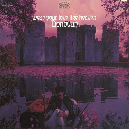 <b>Donovan </b><br><i>Wear Your Love Like Heaven</i>