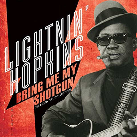 <b>Lightnin' Hopkins </b><br><i>Bring Me My Shotgun (The Essential Collection)</i>