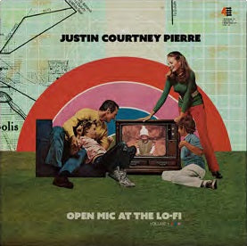 <b>Justin Courtney Pierre </b><br><i>Open Mic At The Lo-Fi : Vol 1</i>