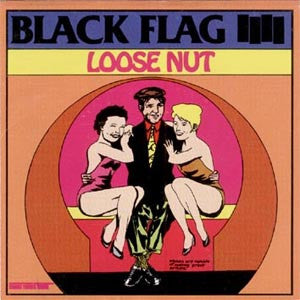 <b>Black Flag </b><br><i>Loose Nut</i>
