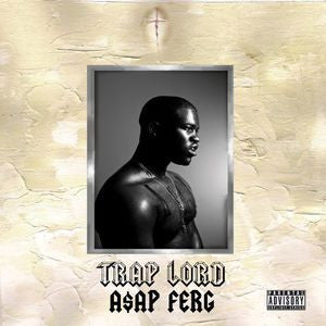 <b>A$AP Ferg </b><br><i>Trap Lord</i>