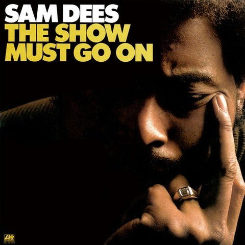 <b>Sam Dees </b><br><i>The Show Must Go On</i>