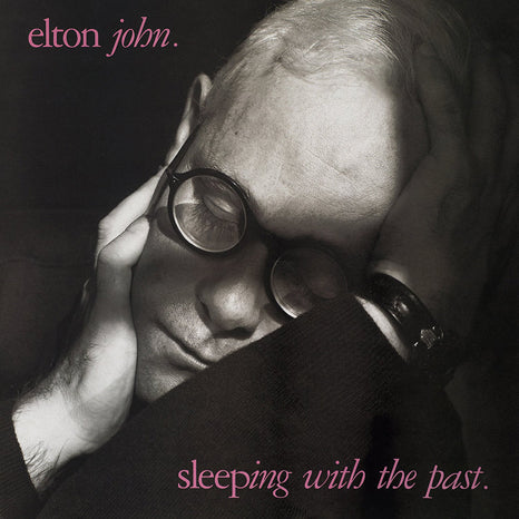 <b>Elton John </b><br><i>Sleeping With The Past</i>