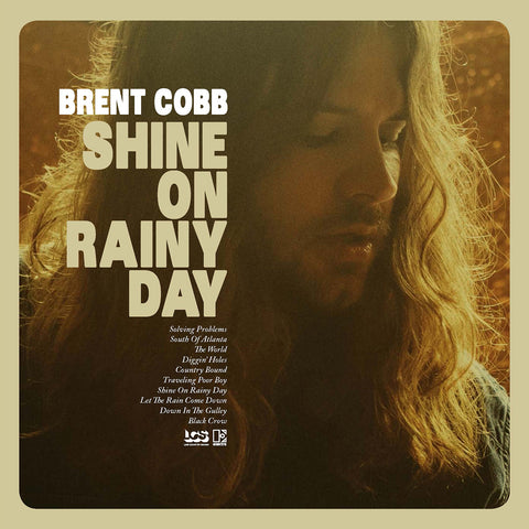 <b>Brent Cobb </b><br><i>Shine On Rainy Day</i>