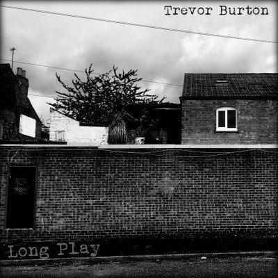 <b>Trevor Burton </b><br><i>Long Play</i>
