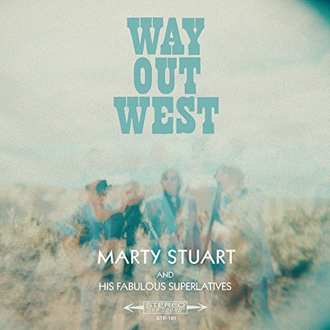 <b>Marty Stuart And His Fabulous Superlatives </b><br><i>Way Out West</i>