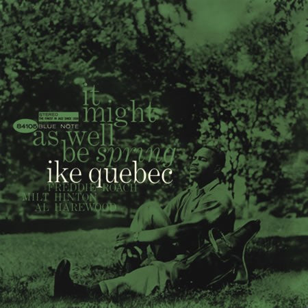 <b>Ike Quebec </b><br><i>It Might As Well Be Spring [2LP, 45 RPM]</i>