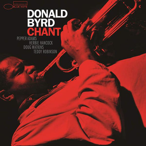 <b>Donald Byrd </b><br><i>Chant [Blue Note Tone Poet Series] </i><br>Release Date : 09/06/2019