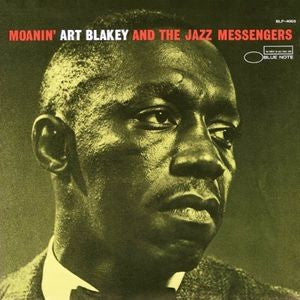 <b>Art Blakey And The Jazz Messengers </b><br><i>Moanin'</i>