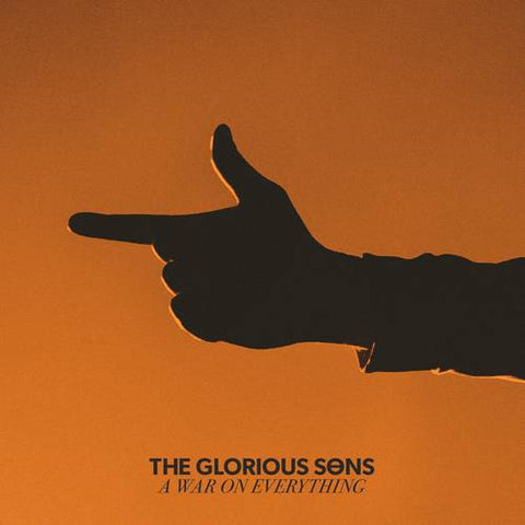 <b>The Glorious Sons </b><br><i>War On Everything [Indie-Exclusive Orange Vinyl]</i>