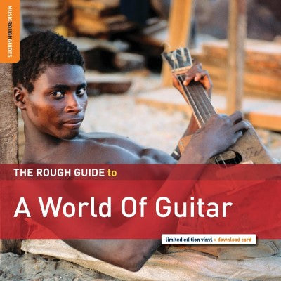 <b>Various Artists </b><br><i>Rough Guide To A World Of Guitar</i>