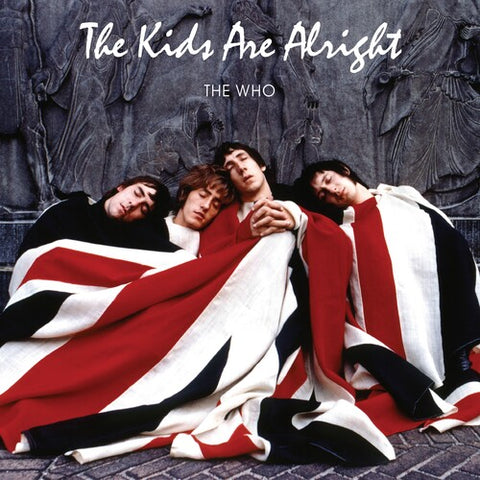 <b>The Who </b><br><i>The Kids Are Alright</i>