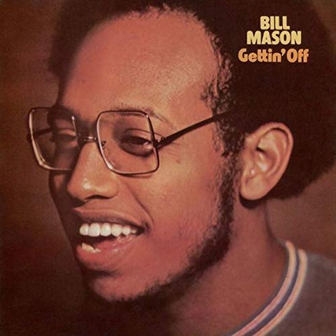 <b>Bill Mason </b><br><i>Gettin' Off</i>