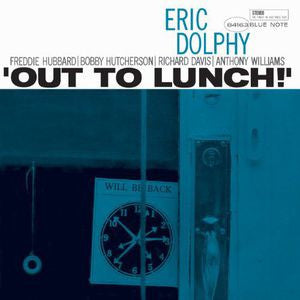 <b>Eric Dolphy </b><br><i>Out To Lunch!</i>