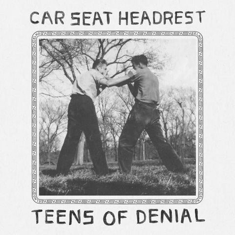 <b>Car Seat Headrest </b><br><i>Teens of Denial</i>