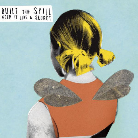 <b>Built To Spill </b><br><i>Keep It Like A Secret</i>