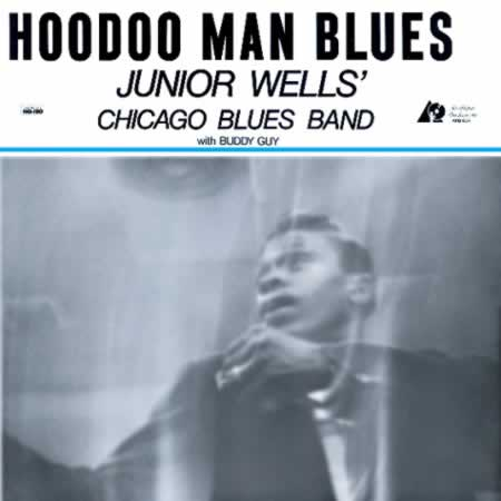 <b>Junior Wells' Chicago Blues Band With Buddy Guy </b><br><i>Hoodoo Man Blues</i>
