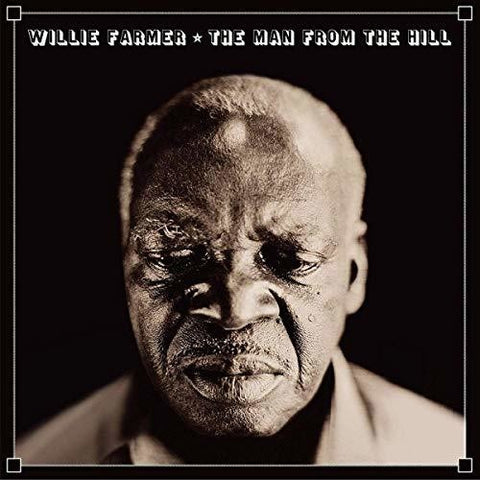 <b>Willie Farmer </b><br><i>The Man From The Hill</i>
