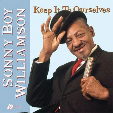 <b>Sonny Boy Williamson </b><br><i>Keep It To Ourselves</i>