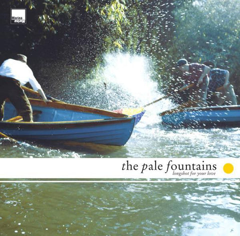 <b>The Pale Fountains </b><br><i>Longshot For Your Love</i>