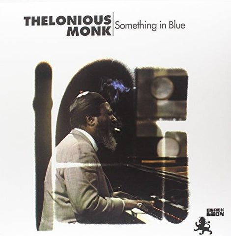 <b>Thelonious Monk </b><br><i>Something In Blue</i>