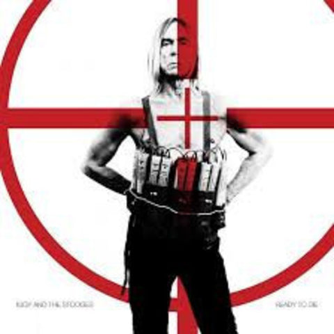 <b>Iggy And The Stooges </b><br><i>Ready To Die</i>