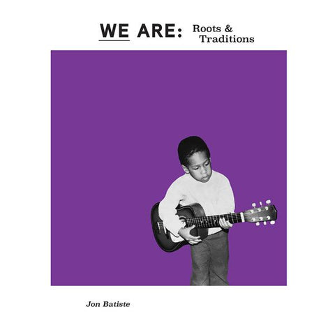 <b>Jon Batiste </b><br><i>We Are: Roots And Traditions</i>