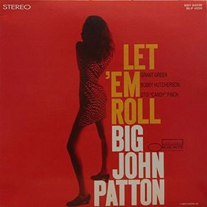 <b>Big John Patton </b><br><i>Let 'Em Roll</i>