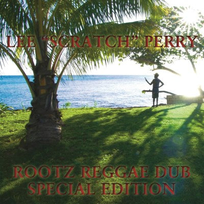 "<b>Lee ""Scratch"" Perry </b><br><i>Rootz Reggae Dub - Special Edition</i>"