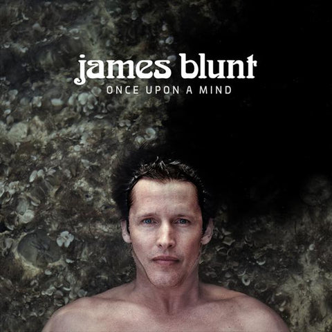 <b>James Blunt </b><br><i>Once Upon A Mind</i>