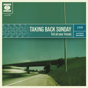 <b>Taking Back Sunday </b><br><i>Tell All Your Friends</i>