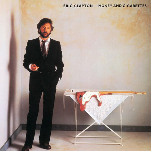 <b>Eric Clapton </b><br><i>Money And Cigarettes</i>