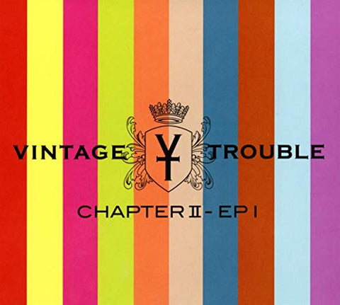 <b>Vintage Trouble </b><br><i>Chapter II, Ep 1</i>
