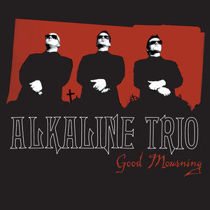 <b>Alkaline Trio </b><br><i>Good Mourning</i>