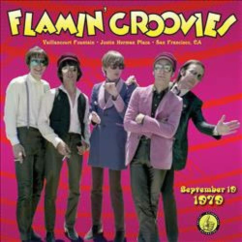 <b>Flamin' Groovies </b><br><i>Live From The Vaillancourt Fountains: 9/19/79</i>
