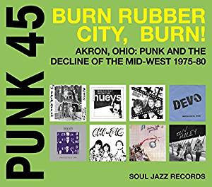 <b>Various </b><br><i>Punk 45: Burn Rubber City Burn! Akron, Ohio : Punk And The Decline Of The Mid West 1975-80</i>