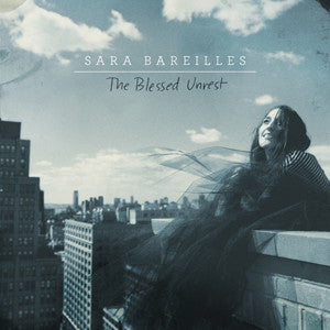 <b>Sara Bareilles </b><br><i>The Blessed Unrest</i>