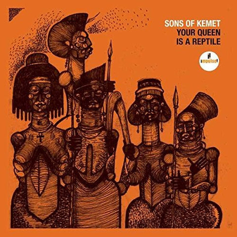 <b>Sons Of Kemet </b><br><i>Your Queen Is A Reptile </i>