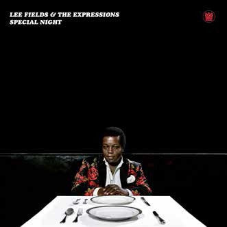 <b>Lee Fields & The Expressions </b><br><i>Special Night</i>
