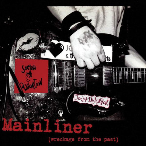 <b>Social Distortion </b><br><i>Mainliner (Wreckage From The Past)</i>