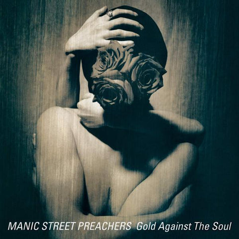 <b>Manic Street Preachers </b><br><i>Gold Against The Soul</i>