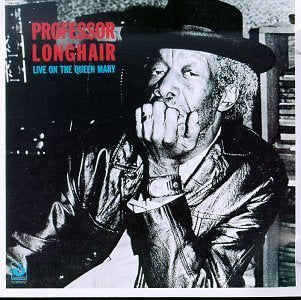 <b>Professor Longhair </b><br><i>Live On The Queen Mary</i>